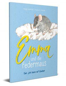 """Cover von Emma und die Federmaus: Der """"Ich kann es""""-Zauber I Das zauberhafte Kinderbuch über die magische Kraft der Gedanken"""